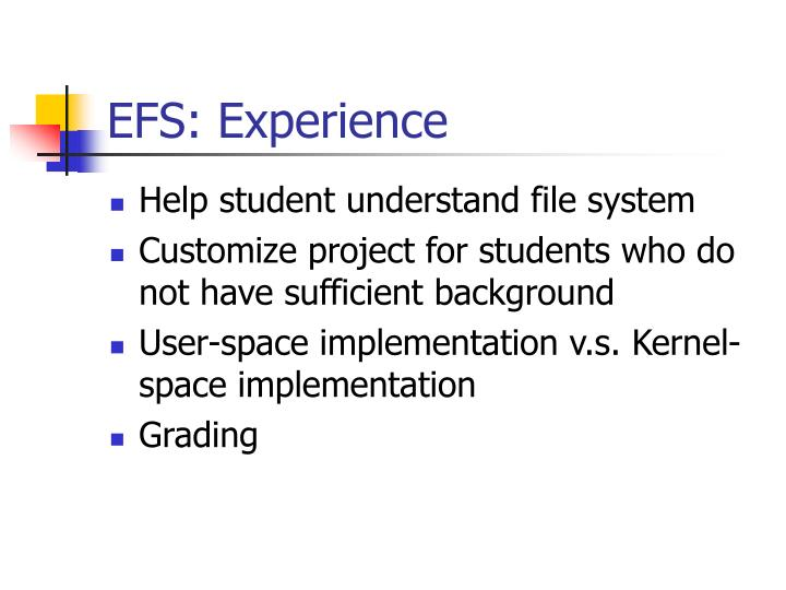 EFS: Experience