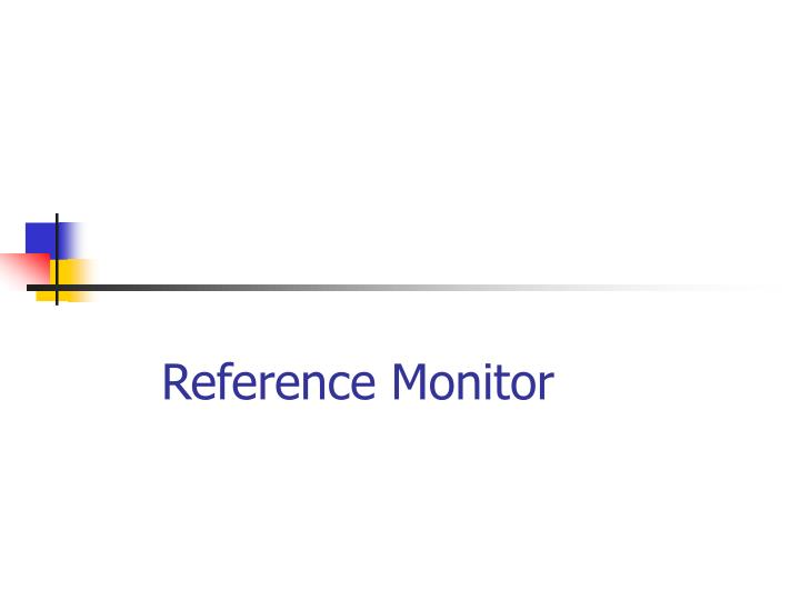 Reference Monitor