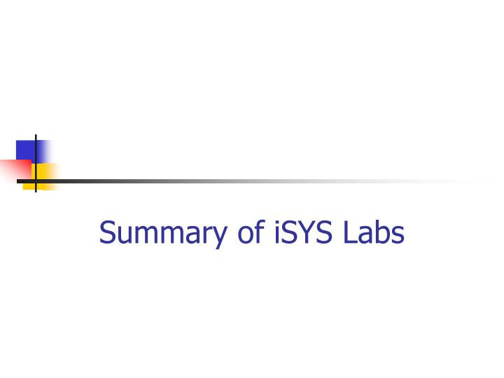 Summary of iSYS Labs
