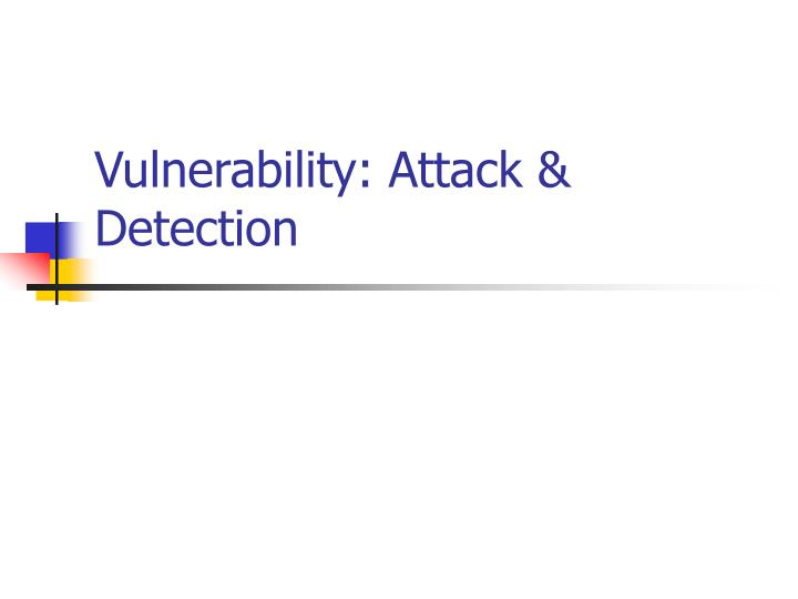 Vulnerability: Attack & Detection