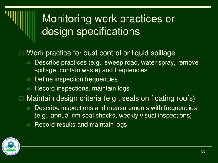 Monitoring work practices or design specifications