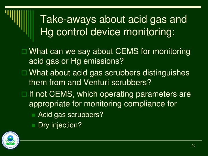 Take-aways about acid gas and Hg control device monitoring: