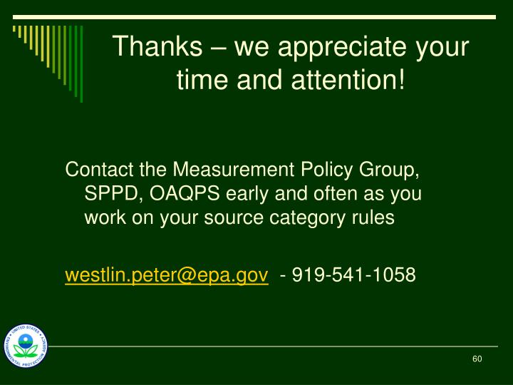 Thanks – we appreciate your time and attention!