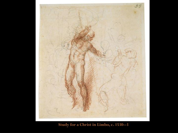 Study for a Christ in Limbo, c. 1530--3
