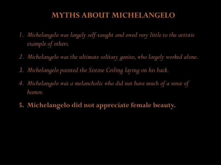 MYTHS ABOUT MICHELANGELO