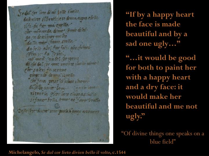 """If by a happy heart the face is made beautiful and by a sad one ugly…"""