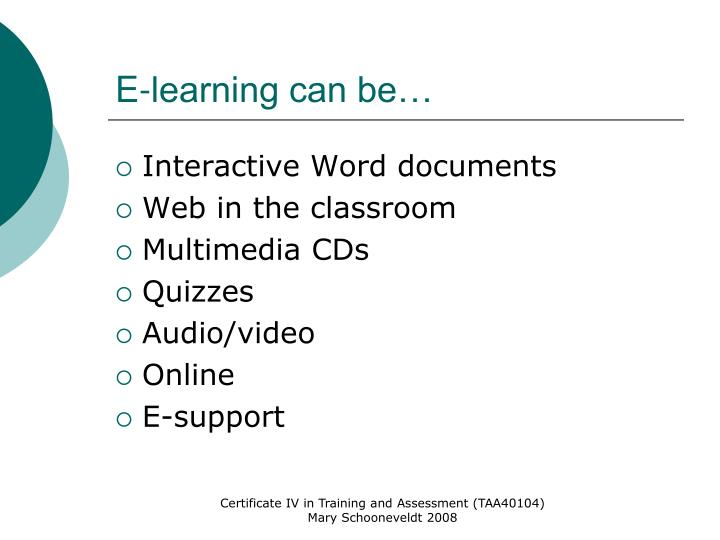 E-learning can be…