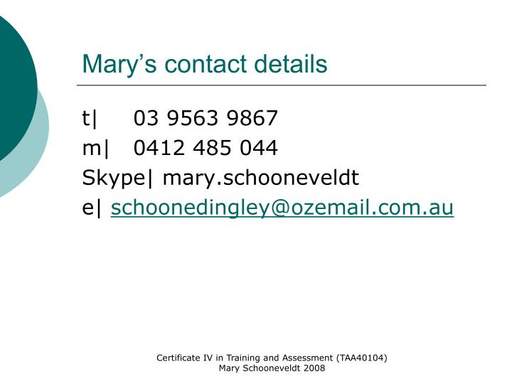 Mary's contact details