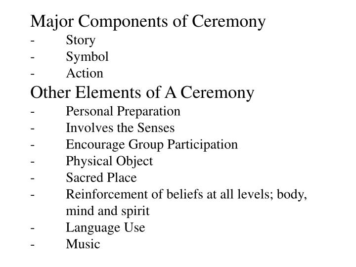 Major Components of Ceremony