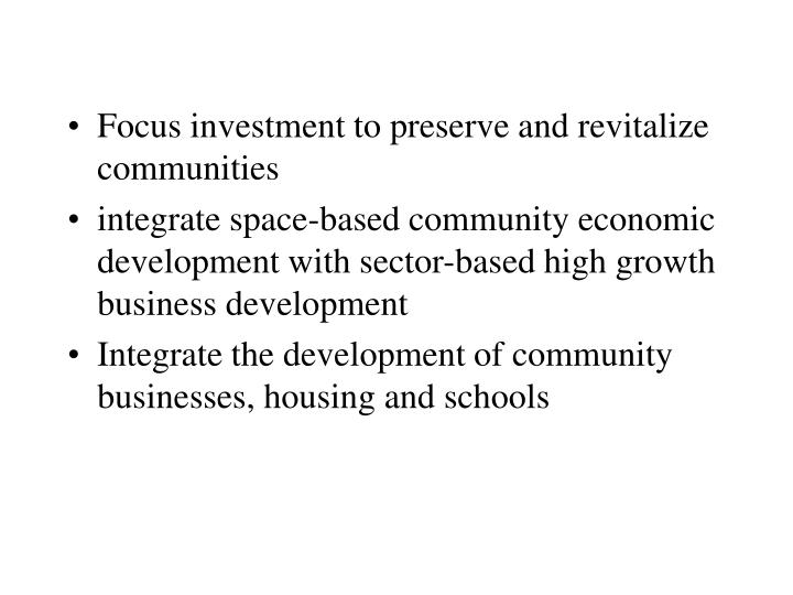 Focus investment to preserve and revitalize communities