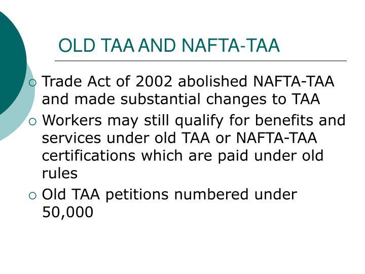 OLD TAA AND NAFTA-TAA