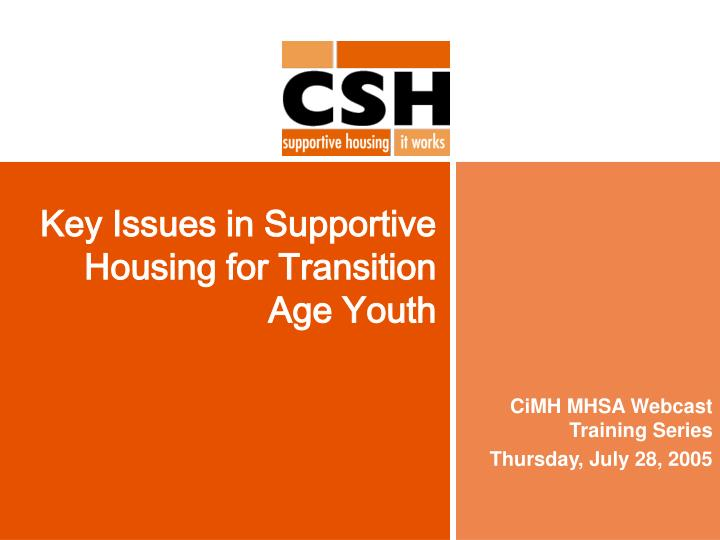 Key issues in supportive housing for transition age youth