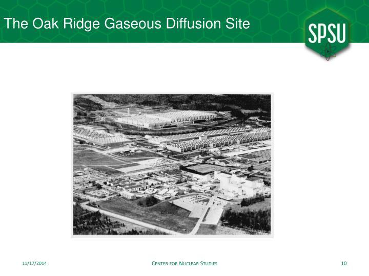 The Oak Ridge Gaseous Diffusion