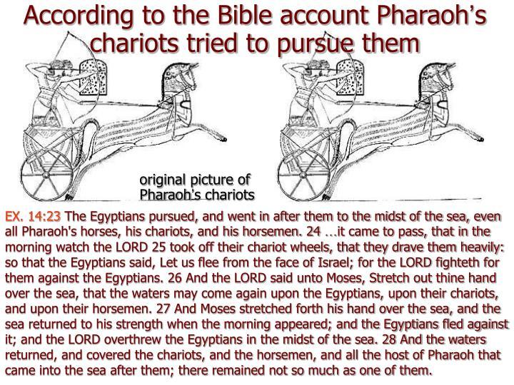 According to the Bible account Pharaoh