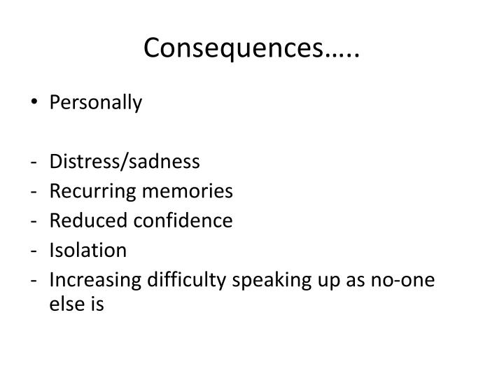 Consequences…..