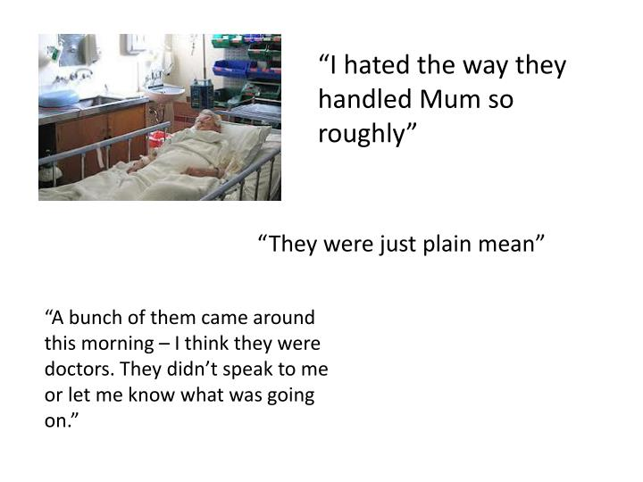 """I hated the way they handled Mum so roughly"""
