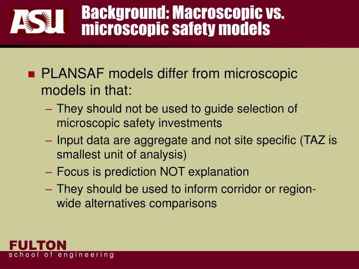 Background: Macroscopic vs. microscopic safety models