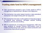 trusting state fund to hifu s management