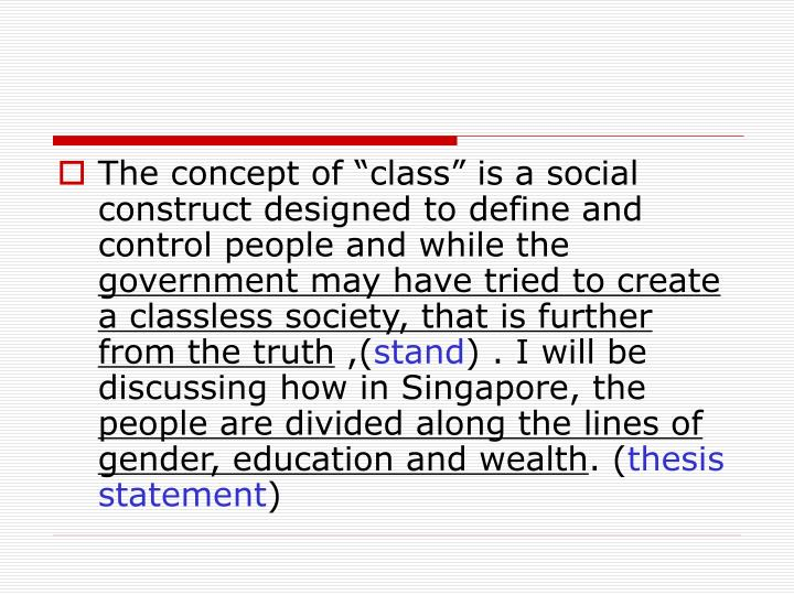 """The concept of """"class"""" is a social construct designed to define and control people and while the"""