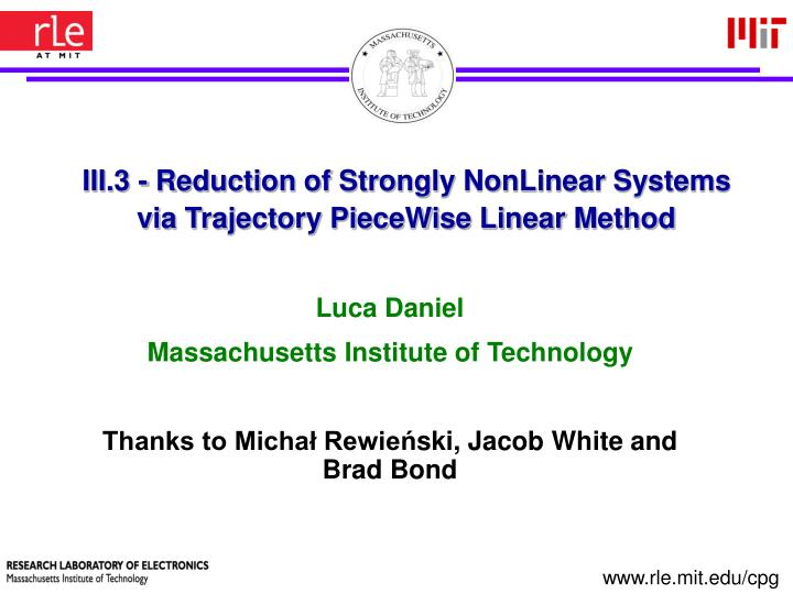 III.3 - Reduction of Strongly NonLinear Systems via Trajectory PieceWise Linear Method