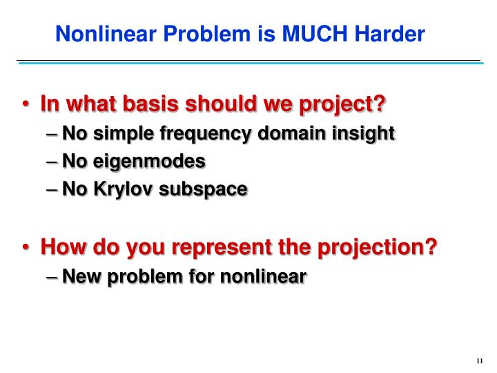 Nonlinear Problem is MUCH Harder
