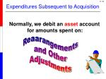 expenditures subsequent to acquisition4
