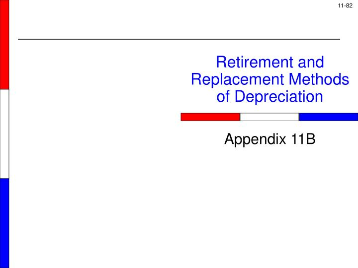 Retirement and Replacement Methods of Depreciation