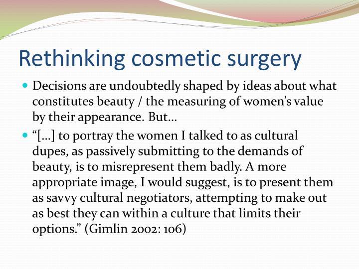 Rethinking cosmetic surgery