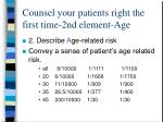 counsel your patients right the first time 2nd element age