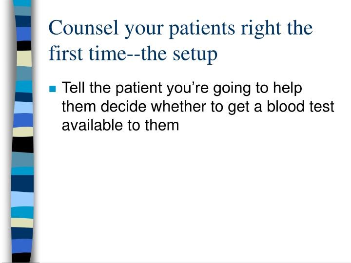 Counsel your patients right the first time--the setup