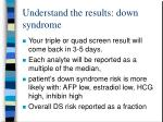 understand the results down syndrome