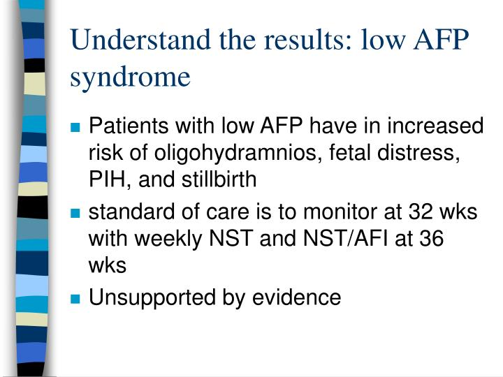 Understand the results: low AFP syndrome