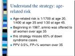 understand the strategy age related risk