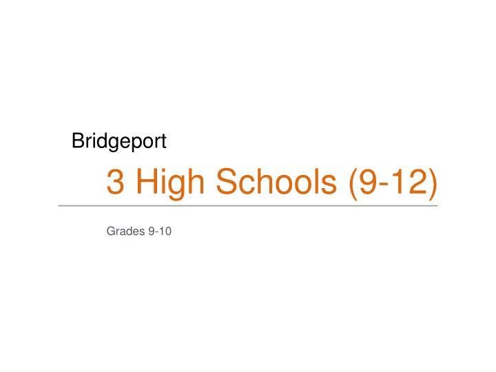 3 High Schools (9-12)