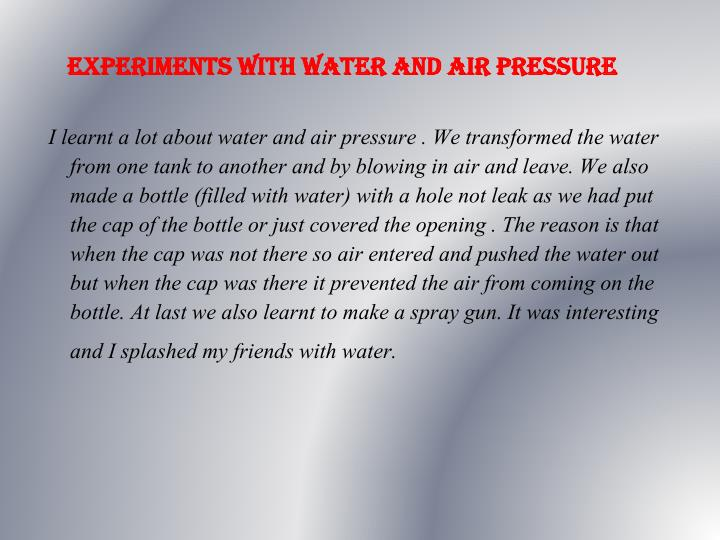 EXPERIMENTS WITH WATER AND AIR PRESSURE