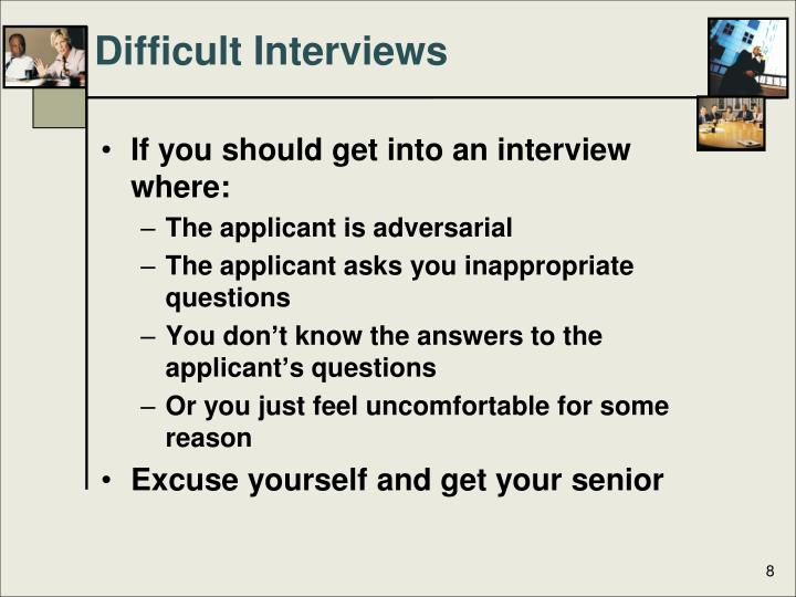 Difficult Interviews