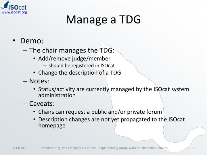 Manage a TDG