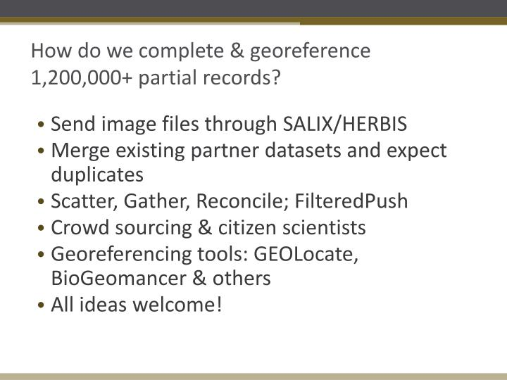 How do we complete & georeference 1,200,000+ partial records?