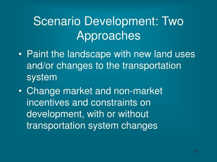 Scenario Development: Two Approaches
