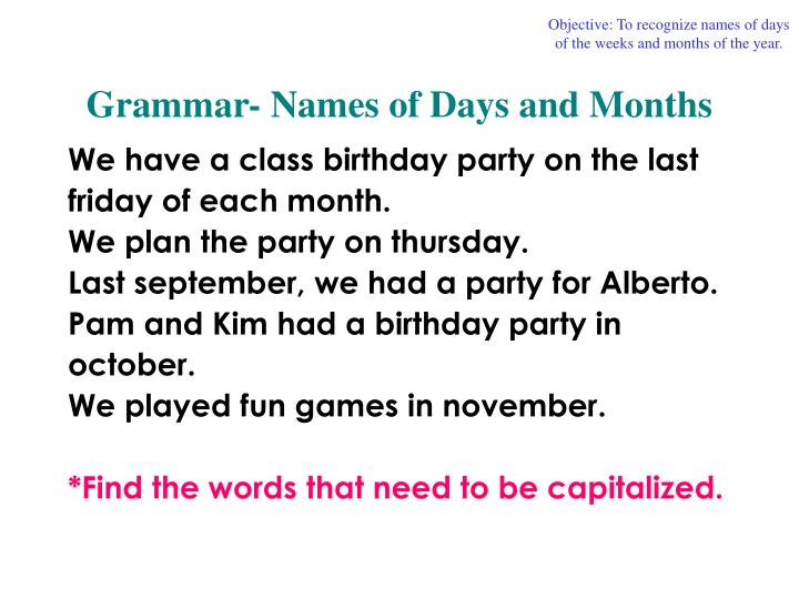 Objective: To recognize names of days of the weeks and months of the year.