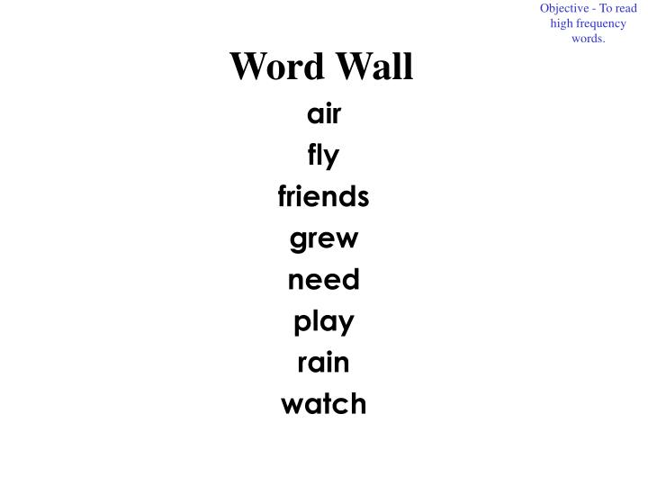 Objective - To read high frequency words.