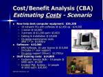 cost benefit analysis cba estimating costs scenario