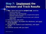 step 7 implement the decision and track results