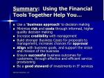 summary using the financial tools together help you