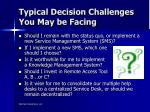 typical decision challenges you may be facing