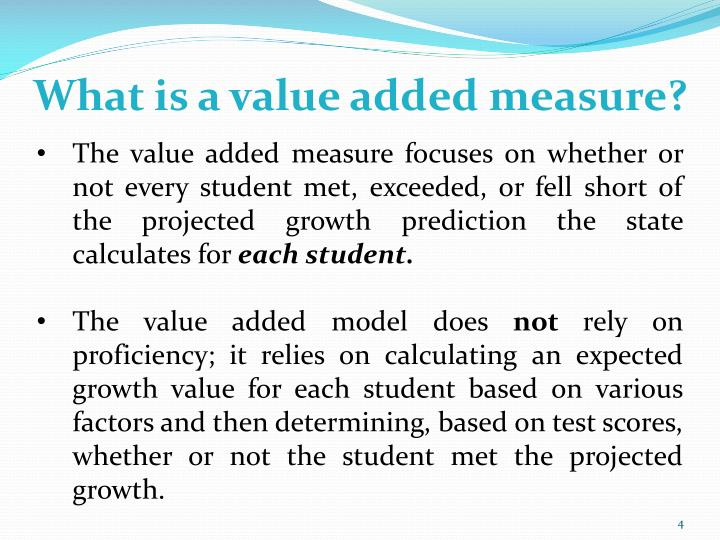 What is a value added measure?