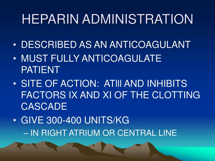 HEPARIN ADMINISTRATION