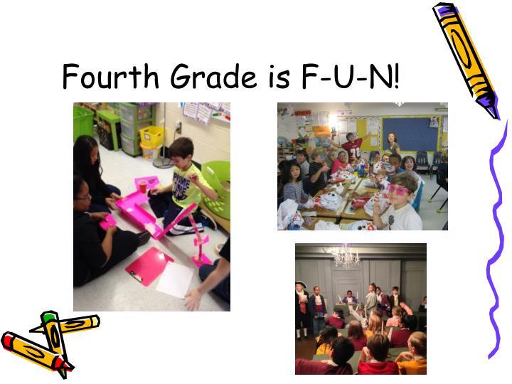 Fourth Grade is F-U-N!