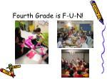 fourth grade is f u n