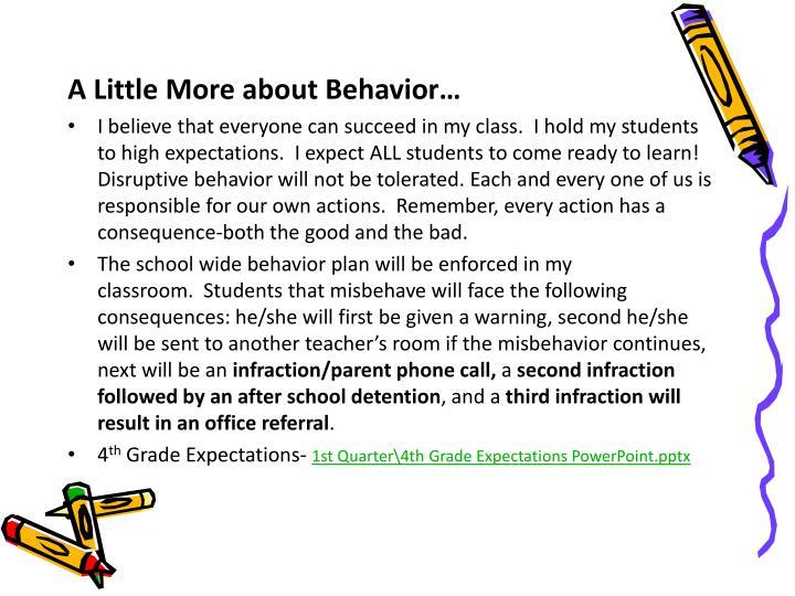 A Little More about Behavior…